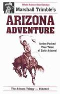 Arizona Adventure Action-Packed True Tales of Early Arizona