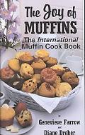 Joy of Muffins The International Muffin Cook Book