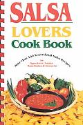 Salsa Lovers Cook Book More Than 180 Sensational Salsa Recipes for Appetizers, Salads, Main ...