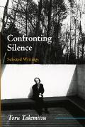Confronting Silence Selected Writings