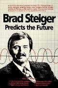 Brad Steiger Predicts the Future