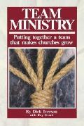 Team Ministry Putting Together a Team That Makes Churches Grow
