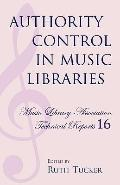 Authority Control in Music Libraries Proceedings of the Music Library Association Preconfere...