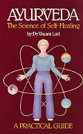 Ayurveda The Science of Self-Healing  A Practical Guide