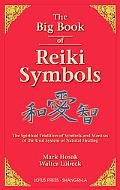 Big Book of Reiki Symbols The Spiritual Transition of Symbols and Mantras of the Usui System...