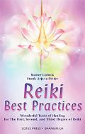 Reiki Best Practices Wonderful Tools of Healing for the First, Second and Third Degree of Reiki
