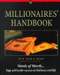Millionaire's Handbook Words of Worth...Sage Advice for Success in Business and Life