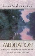 Meditation A Simple Eight Point Program for Translating Spiritual Ideals into Daily Life