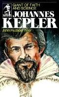 Johannes Kepler Giant of Faith and Science