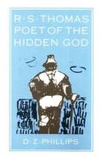 R.S. Thomas Poet of the Hidden God  Meaning and Mediation in the Poetry of R.S. Thomas