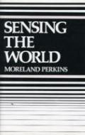 Sensing the World A Philosophical Study