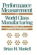 Performance Measurement for World Class Manufacturing: A Model for American Companies