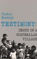 Testimony Death of a Guatemalan Village