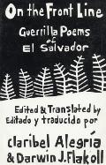 On the Front Line Guerilla Poems of El Salvador