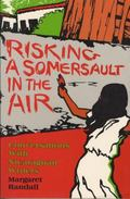 Risking a Somersault in the Air Conversations With Nicaraguan Writers