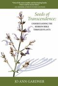 Seeds of Transcendence : Understanding the Hebrew Bible Through Plants