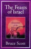 Feasts of Israel: Seasons of the Messiah