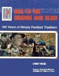 Hail to the Orange and Blue 100 Years of Illinois Football Tradition