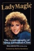 Lady Magic: The Autobiography of Nancy Lieberman-Cline: The Autobiography of Nancy Lieberman...