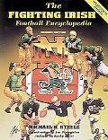 Fighting Irish Football Encyclopedia - Michael R. Steele - Hardcover