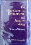 The Measurement of Environmental and Resource Values: Theory and Methods (RFF Press)