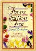 Flowers That Never Fade: Words of Hope and Inspiration with Everlasting Value - LeRoy Brownl...