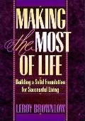 Making the Most out of Life