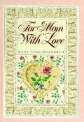 For Mom with Love - Mary Hollingsworth - Hardcover