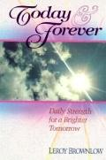 Today and Forever: Daily Strength for a Brighter Tomorrow