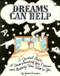 Dreams Can Help: A Journal Guide to Understanding Your Dreams and Making Them Work for You