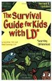 The Survival Guide for Kids with LD: Learning Differences (Self-Help for Kids Series)