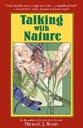 Talking with Nature: Sharing the Energies and Spirit of Trees, Plants, Birds and Earth