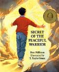 Secret of the Peaceful Warrior A Story About Courage and Love