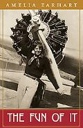 Fun of It Random Records of My Own Flying and of Women in Aviation