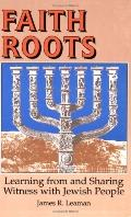 Faith Roots Learning from and Sharing Witness With Jewish People