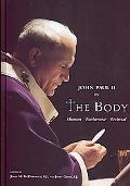 Pope John Paul II on the Body Human Eucharistic Ecclesial