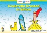 Cinderella Dressed in Yellow (Fun and Fantasy Learn to Read)