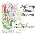 Defining Middle Ground: Visual Essay of the Townhouse Garden