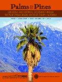 Palms to Pines: Geological and Historical Excursion through the Palm Springs Region, Riversi...