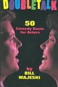 Doubletalk 50 Comedy Duets for Actors