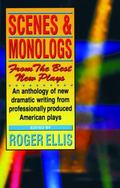Scenes and Monologs from the Best New Plays An Anthology of New Scenes from Contemporary Ame...