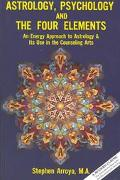 Astrology, Psychology, and the Four Elements An Energy Approach to Astrology & Its Use in th...