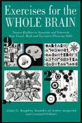 Exercises for the Whole Brain Neuron-Builders to Stimulate and Entertain Your Visual, Math a...