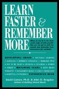 Learn Faster & Remember More The Developing Brain, the Maturing Years and the Experienced Mind