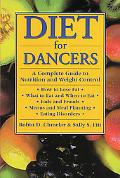 Diet for Dancers A Complete Guide to Nutrition and Weight Control