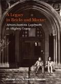 Legacy in Bricks and Mortar: African-American Landmarks in Allegheny County - Frank E. Bolden