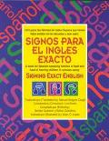 Signos Para El Ingles Exacto A Book for Spanish Speaking Families of Deaf Children in School...