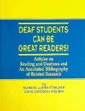 Deaf Students Can Be Great Readers: Articles on Reading and Deafness and an Annotated Biblio...