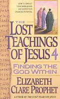 Lost Teachings of Finding the God Within Finding the God Within