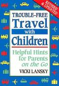 Trouble-Free Travel with Children: Helpful Hints for Parents on the Go